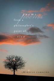 Poems from a Philosopher's Point of View ebook by Miracle Camacho