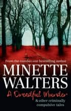 A Dreadful Murder - and other criminally compulsive tales eBook by Minette Walters