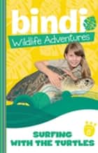 Bindi Wildlife Adventures 8: Surfing With The Turtles eBook by Bindi Irwin, Jess Black