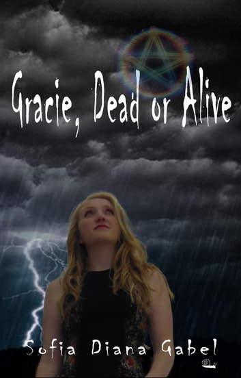 Gracie, Dead or Alive ebook by Sofia Diana Gabel