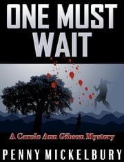One Must Wait: A Carole Ann Gibson Mystery ebook by Penny Mickelbury