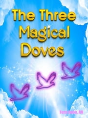 The Three Magical Doves ebook by Fern Kuhn