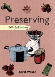 Preserving - Self-Sufficiency ebook by Carol Wilson