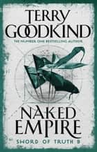 Naked Empire ebook by Terry Goodkind