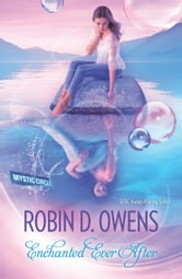 Enchanted Ever After ebook by Robin D. Owens