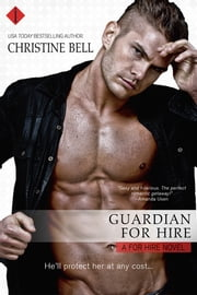 Guardian For Hire ebook by Christine Bell