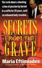 Secrets from the Grave ebook by Maria Eftimiades
