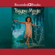 Bayou Magic audiobook by Jewell Parker Rhodes
