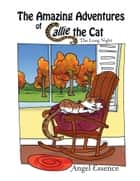 The Amazing Adventures of Callie the Cat - The Long Night ebook by Angel Essence