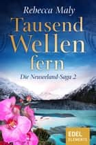 Tausend Wellen fern 2 ebook by Rebecca Maly