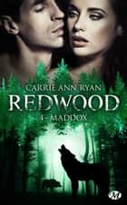 Maddox - Redwood, T4 eBook by Frédéric Grut, Carrie Ann Ryan