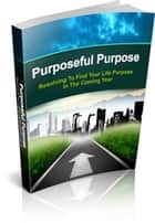 Ebook Purposeful Purpose di Jack White