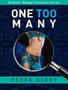 One Too Many ebook by Peter Kirby