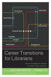 Career Transitions for Librarians - Proven Strategies for Moving to Another Type of Library ebook by
