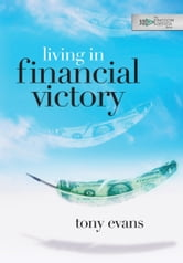 Living in Financial Victory ebook by Tony Evans