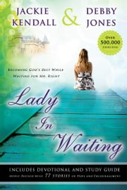 Lady in Waiting: Becoming God's Best While Waiting for Mr. Right ebook by Jackie Kendall