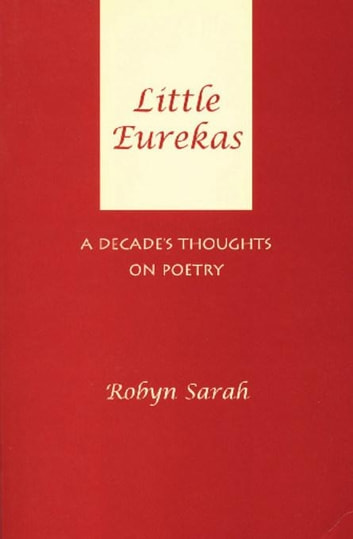 Little Eurekas - A Decade's Thoughts on Poetry ebook by Robyn Sarah