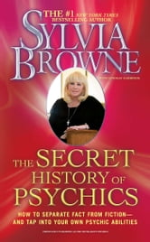 The Truth About Psychics - What's Real, What's Not, and How to Tell the Difference ebook by Sylvia Browne