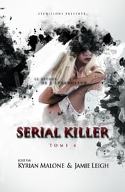 Serial Killer - Tome 4 | Roman lesbien eBook by Kyrian Malone, Jamie Leigh