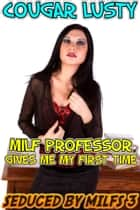 Milf professor gives me my first time ebook by Cougar Lusty