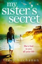 My Sister's Secret eBook by Tracy Buchanan