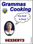 Grammas Cooking (Desserts Volume 2) ebook by Brad Shirley