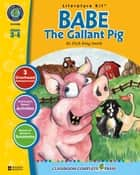Babe: The Gallant Pig - Literature Kit Gr. 3-4: A State Standards-Aligned Literature Kit™ ebook by Nat Reed