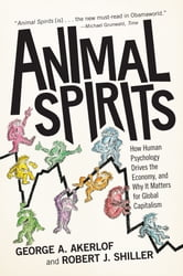Animal Spirits - How Human Psychology Drives the Economy, and Why It Matters for Global Capitalism (New in Paper) ebook by George A. Akerlof,Robert J. Shiller