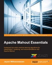 Apache Mahout Essentials ebook by Jayani Withanawasam