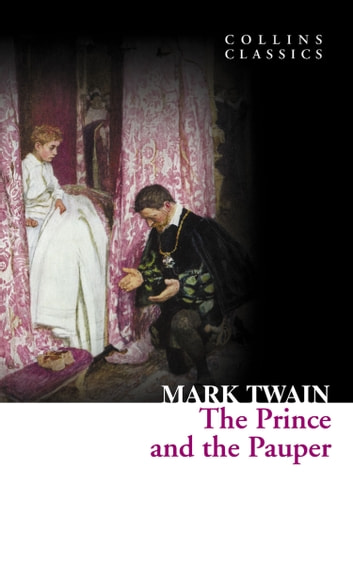 The Prince and the Pauper (Collins Classics) ebook by Mark Twain