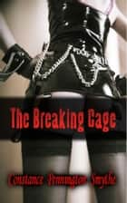 The Breaking Cage ebook by Constance Pennington Smythe