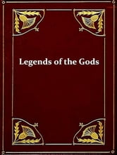 Legends of the Gods - The Egyptian Texts ebook by E. A. Wallis Budge, Editor
