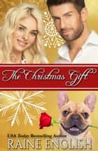 The Christmas Gift ebook by Raine English