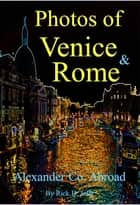 Photos of Venice and Rome ebook by Rick D. Jolly