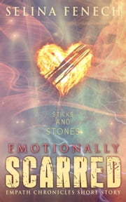Emotionally Scarred - A Short Story - Empath Chronicles, #2 ebook by Selina Fenech