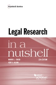 Legal Research in a Nutshell ebook by Morris Cohen,Kent Olson