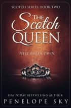 The Scotch Queen - Scotch, #2 ebook by Penelope Sky