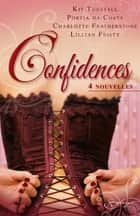 Confidences ebook by Kit Tunstall, Portia Da Costa, Charlotte Featherstone,...