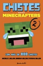 Minecraft. Chistes para minecrafters 2 ebook by Michele C. Hollow, Editorial Planeta, S. A.