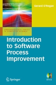 Introduction to Software Process Improvement ebook by Gerard O Regan