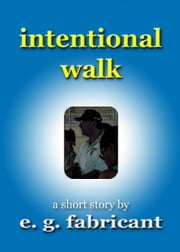 Intentional Walk ebook by E. G. Fabricant