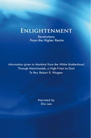 Enlightenment - Revelations from the Higher Realm ebook by Through Rev. Robert E. Wagner Narrated by Cha Lea