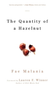 The Quantity of a Hazelnut ebook by Fae Malania,Lauren F. Winner