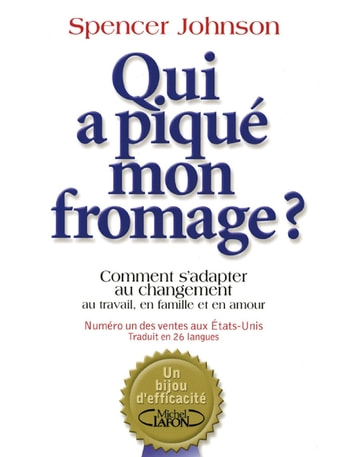 Qui a piqué mon fromage ? ebook by Spencer Johnson