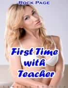 First Time With Teacher: Lesbian Erotica ebook by