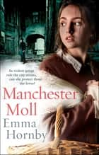 Manchester Moll ebook by Emma Hornby