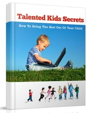 Talented Kids Secrets ebook by SoftTech