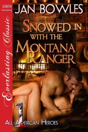 Snowed in with the Montana Ranger ebook by Jan Bowles