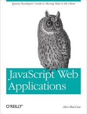 JavaScript Web Applications ebook by Alex MacCaw