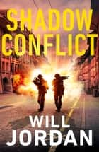 Shadow Conflict ebook by Will Jordan